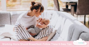 6 Pointers For Working Moms Who Chose Breastfeeding
